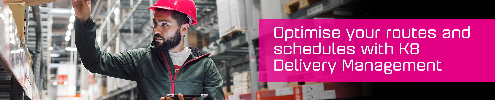 Optimise your routes and schedules with K8 Delivery Management