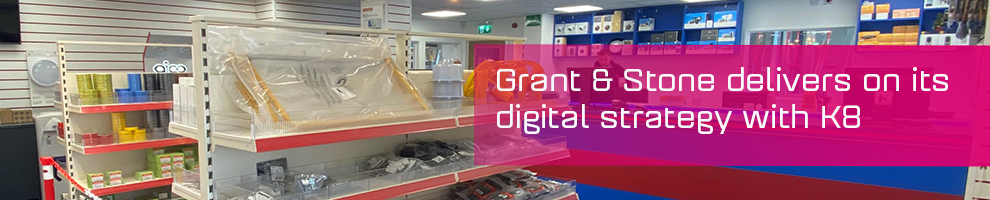 Grant & Stone delivers on its digital strategy with K8